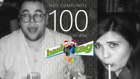 HASHTAG CUMPLE 100 PROGRAMAS AL AIRE POR LOS 40 LOS MOCHIS 104.3FM