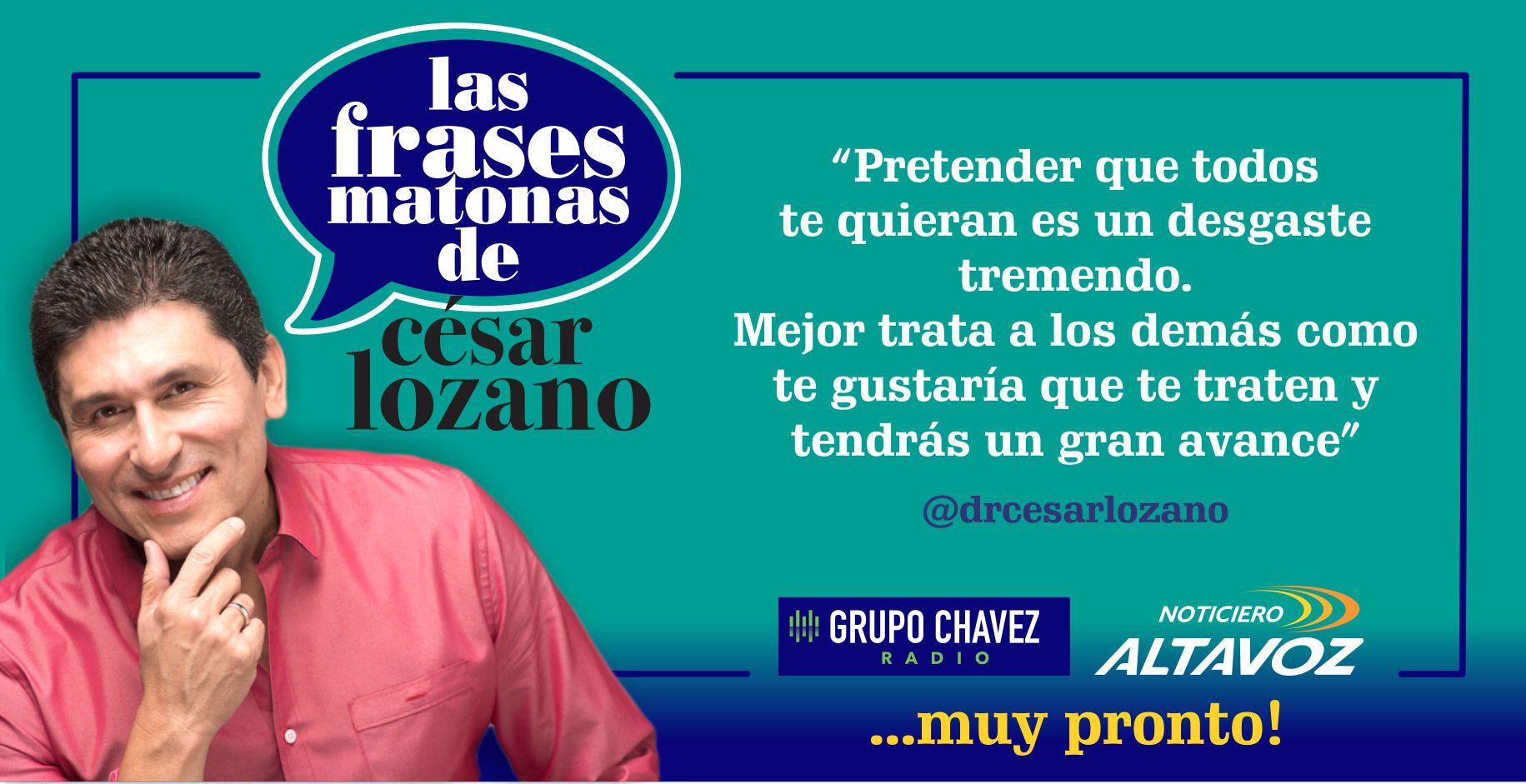 César Lozano Cada Vez Más Cerca De La Ciudad Grupo Chavez