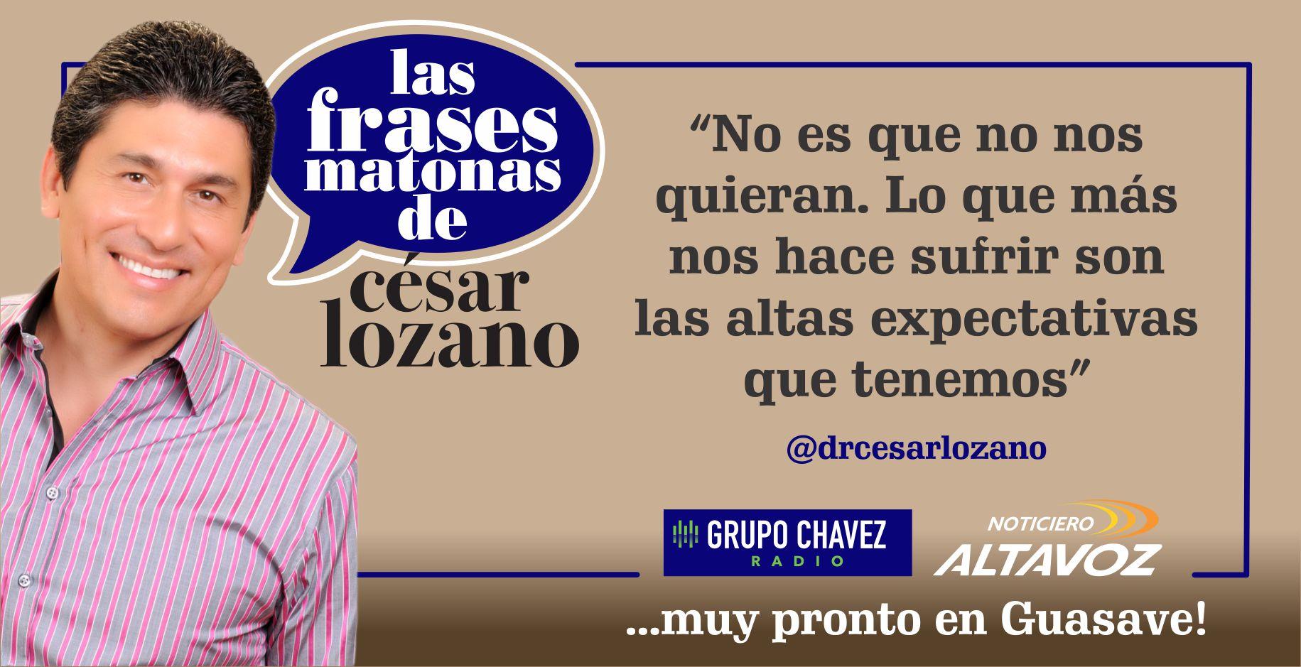 No Puedes Perdértelo César Lozano En Guasave Grupo