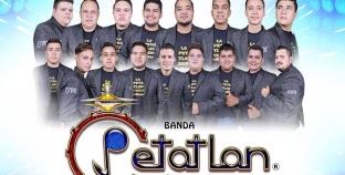 """REGRESAN MÁS FUERTES QUE NUNCA """"LA BANDA PETATLÁN"""""""