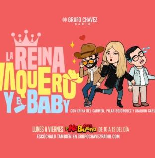 LA REINA, EL VAQUERO Y EL BABY EN EL 102.5 ¡KE BUENA!