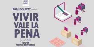 «VIVIR VALE LA PENA» Y LOS TIEMPOS POLÍTICO-ELECTORAL