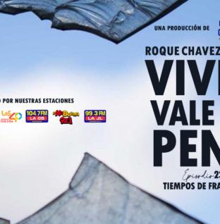 «VIVIR VALE LA PENA» TIEMPOS DE FRACTURAS